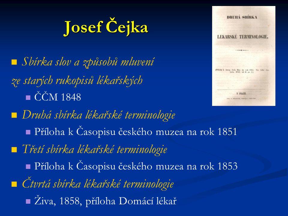 Josef Čejka Sbírka slov a způsobů mluvení ze starých rukopisů lékařských ČČM 1848 Druhá sbírka lékařské terminologie Příloha k Časopisu českého muzea