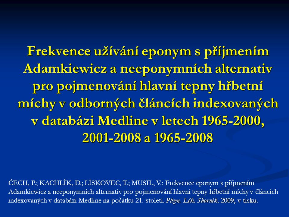 Frekvence užívání eponym s příjmením Adamkiewicz a neeponymních alternativ pro pojmenování hlavní tepny hřbetní míchy v odborných článcích indexovaných v databázi Medline v letech 1965-2000, 2001-2008 a 1965-2008.