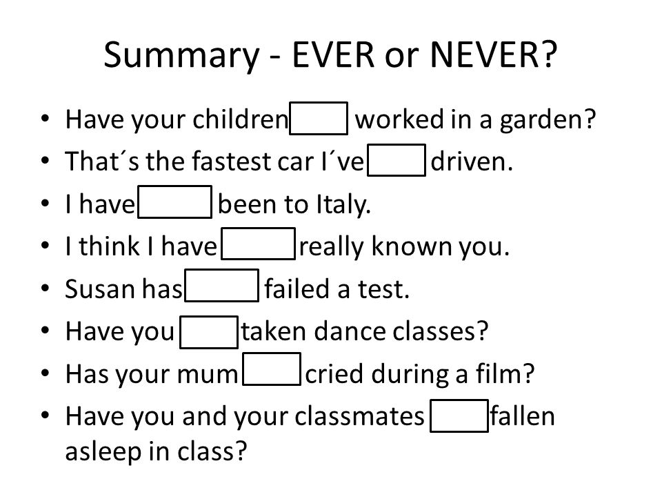 Summary - EVER or NEVER. Have your children ever worked in a garden.