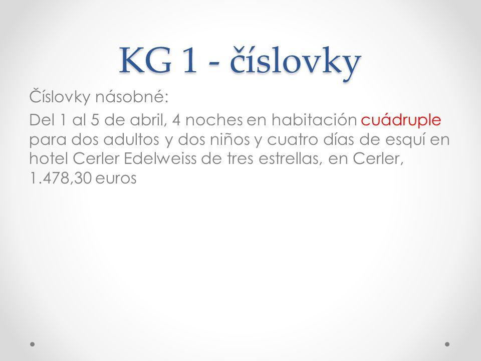 KG 1 - číslovky Číslovky násobné: Del 1 al 5 de abril, 4 noches en habitación cuádruple para dos adultos y dos niños y cuatro días de esquí en hotel Cerler Edelweiss de tres estrellas, en Cerler, 1.478,30 euros