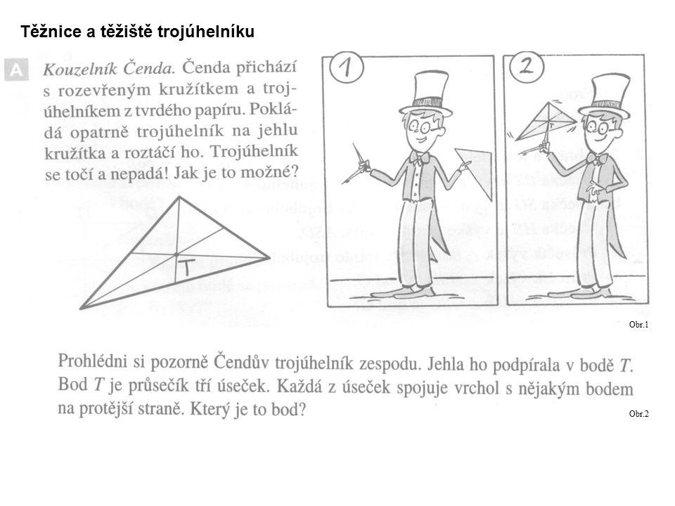 Těžnice a těžiště trojúhelníku Obr.1 Obr.2