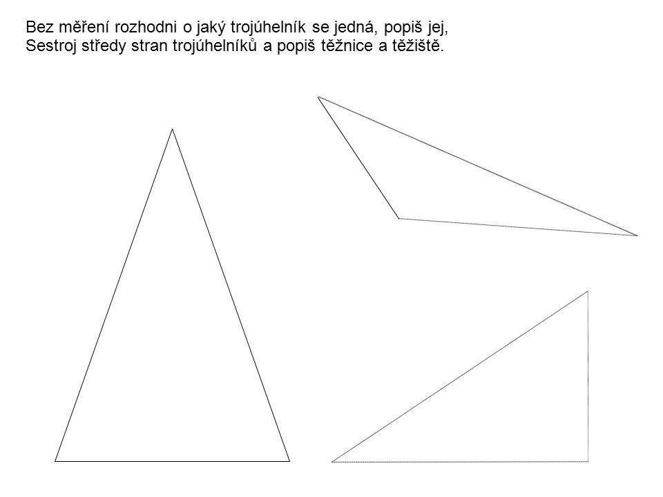 Narýsuj rovnoramenný trojúhelník ABC se stranami a = b = 7 cm; c = 5 cm.