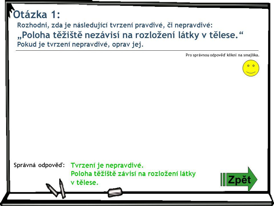 Otázka 12: Zpět Správná odpověď: Pro správnou odpověď klikni na smajlíka.