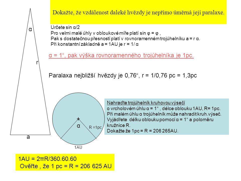 """Vzdálenost hvězd od Země 1.Slunce –nejbližší hvězda – 150. 10 6 km = 1AU 2.Ostatní hvězdy – určení roční paralaxy = úhel  Je – li paralaxa hvězdy 1"""","""