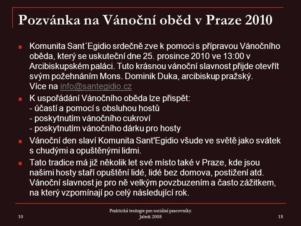 Pozvánka na Vánoční oběd v Praze 2010 Komunita Sant´Egidio srdečně zve k pomoci s přípravou Vánočního oběda, který se uskuteční dne 25. prosince 2010