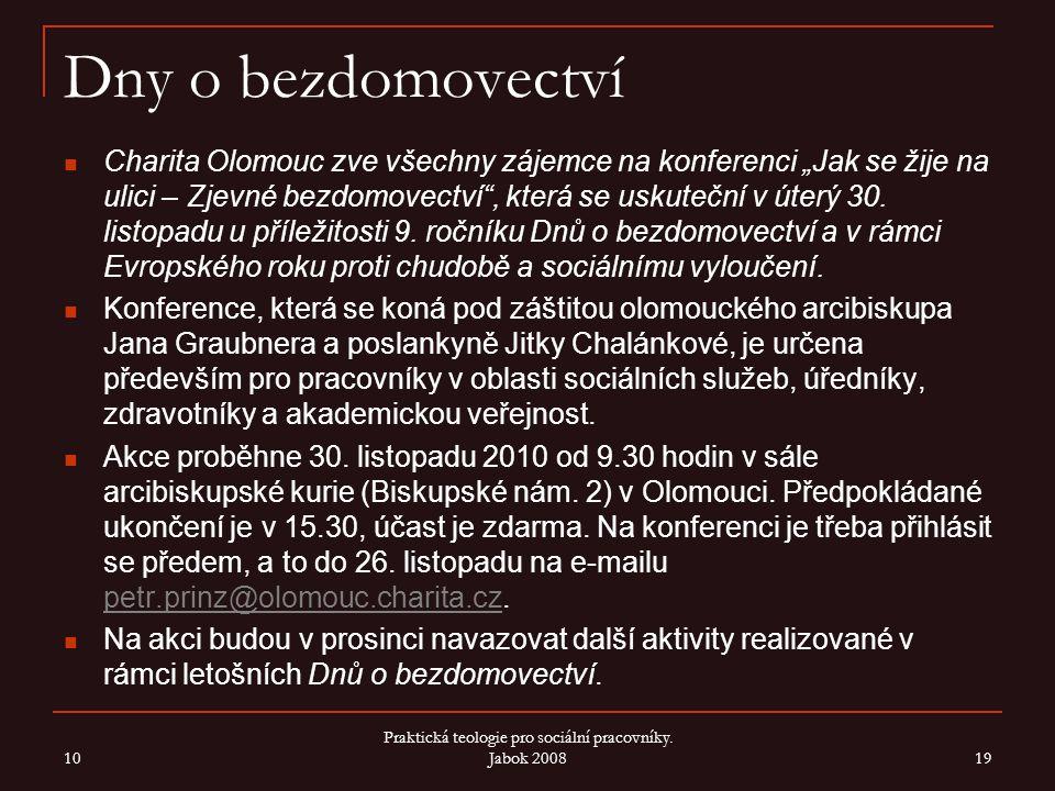 """Dny o bezdomovectví Charita Olomouc zve všechny zájemce na konferenci """"Jak se žije na ulici – Zjevné bezdomovectví"""", která se uskuteční v úterý 30. li"""