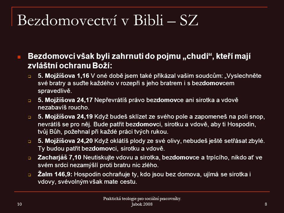 """Bezdomovectví v Bibli – SZ Bezdomovci však byli zahrnuti do pojmu """"chudí"""", kteří mají zvláštní ochranu Boží:  5. Mojžíšova 1,16 V oné době jsem také"""