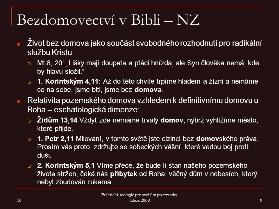 """Bezdomovectví v Bibli – NZ Život bez domova jako součást svobodného rozhodnutí pro radikální službu Kristu:  Mt 8, 20: """"Lišky mají doupata a ptáci hn"""