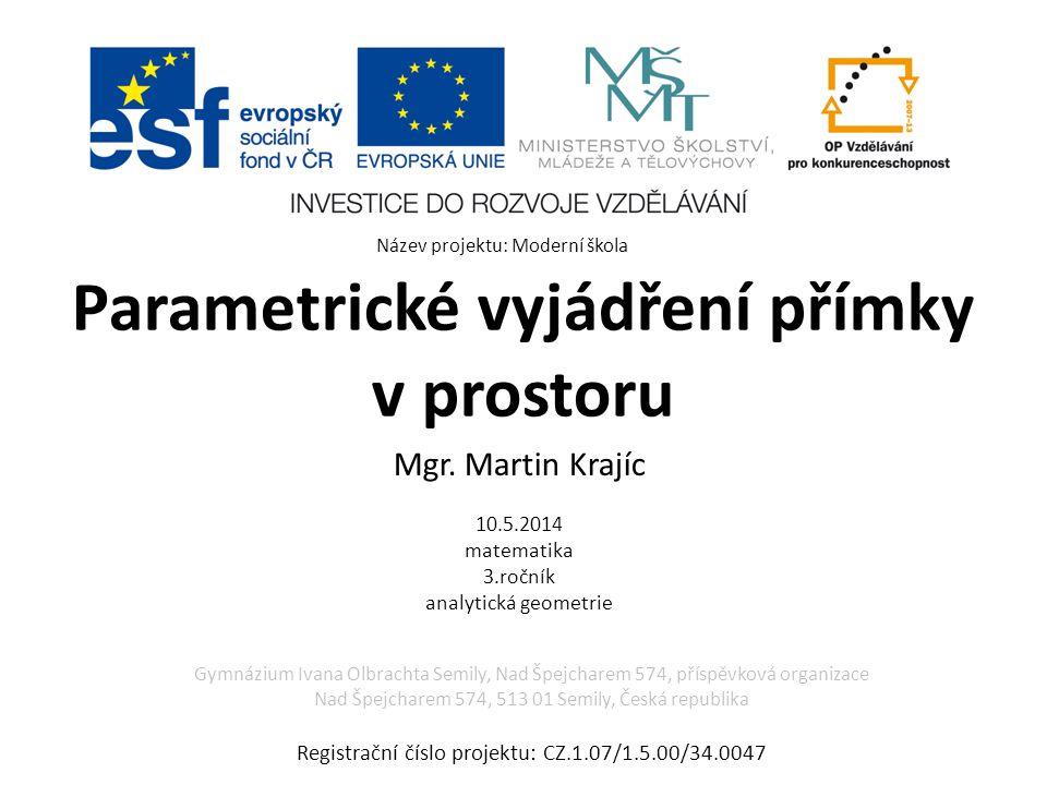 Parametrické vyjádření přímky v prostoru Mgr.