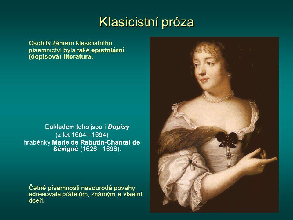 Klasicistní próza Osobitý žánrem klasicistního písemnictví byla také epistolární (dopisová) literatura.