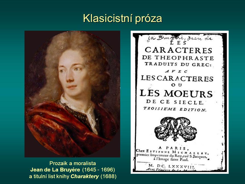 Klasicistní próza Prozaik a moralista Jean de La Bruyére (1645 - 1696) a titulní list knihy Charaktery (1688)
