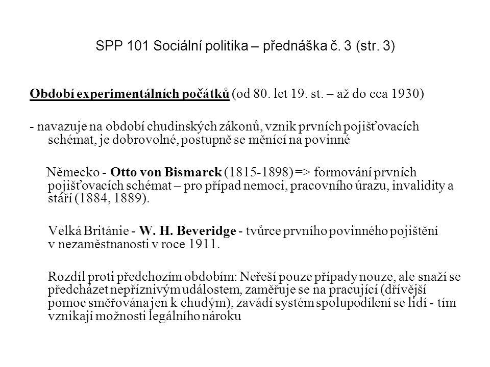 SPP 101 Sociální politika – přednáška č.3 (str. 4) Období konsolidace (cca 1930 - 2.