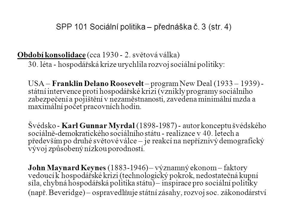 SPP 101 Sociální politika – přednáška č.3 (str. 25) Koncept krize sociálního státu (od 70.
