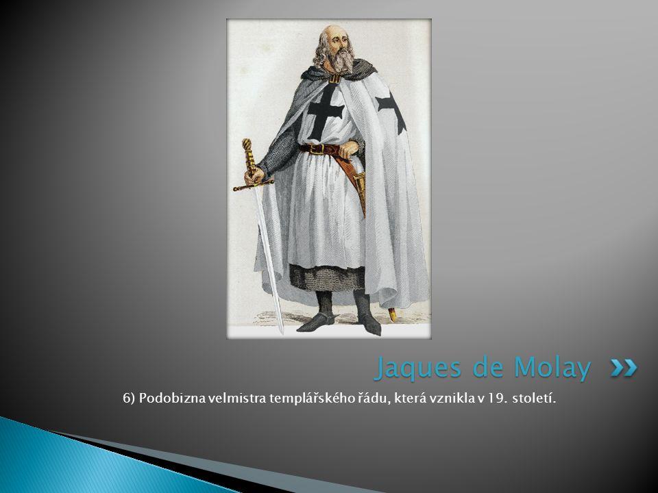 6) Podobizna velmistra templářského řádu, která vznikla v 19. století. Jaques de Molay