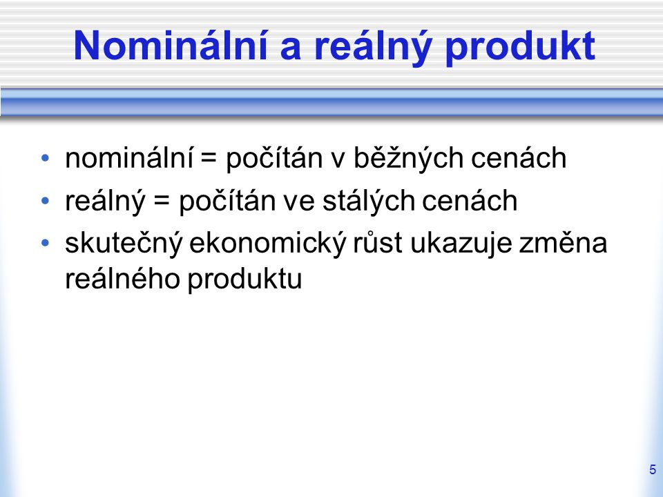 6 Nominální a reálný produkt ČR Roknomin á ln í HDPre á lný HDP (v mld.