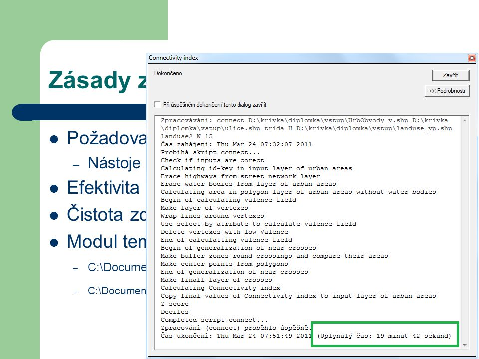 Zásady zpracování Požadovaná licence: ArcView – Nástoje Erase, Make Centrer Point, Line To point Efektivita programu Čistota zdrojového kódu Modul tempfile – C:\Documents and Settings\User\Local Settings\Temp\tmplzbk6t