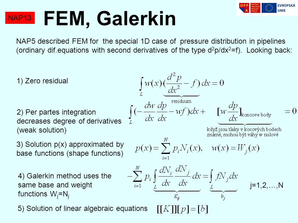 NAP13 FEM, Galerkin NAP5 described FEM for the special 1D case of pressure distribution in pipelines (ordinary dif.equations with second derivatives of the type d 2 p/dx 2 =f).