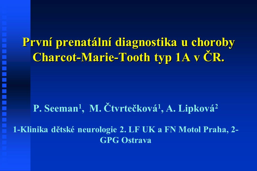 První prenatální diagnostika u choroby Charcot-Marie-Tooth typ 1A v ČR.