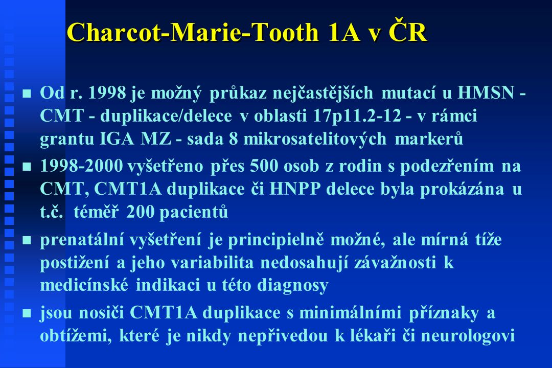 Charcot-Marie-Tooth 1A v ČR n n Od r.