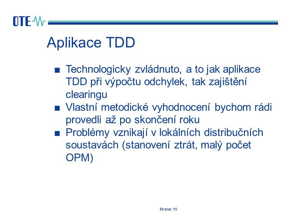 Aplikace TDD Strana: 16 ■Technologicky zvládnuto, a to jak aplikace TDD při výpočtu odchylek, tak zajištění clearingu ■Vlastní metodické vyhodnocení b