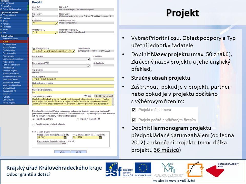 Projekt Vybrat Prioritní osu, Oblast podpory a Typ účetní jednotky žadatele Doplnit Název projektu (max.