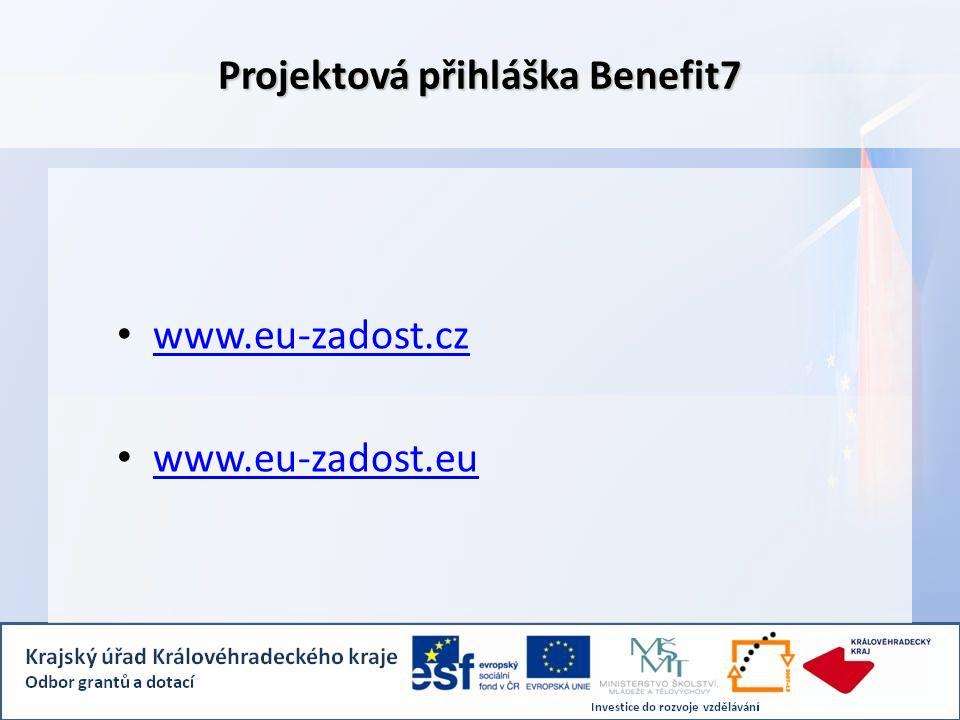 Projektová přihláška Benefit7 www.eu-zadost.cz www.eu-zadost.eu