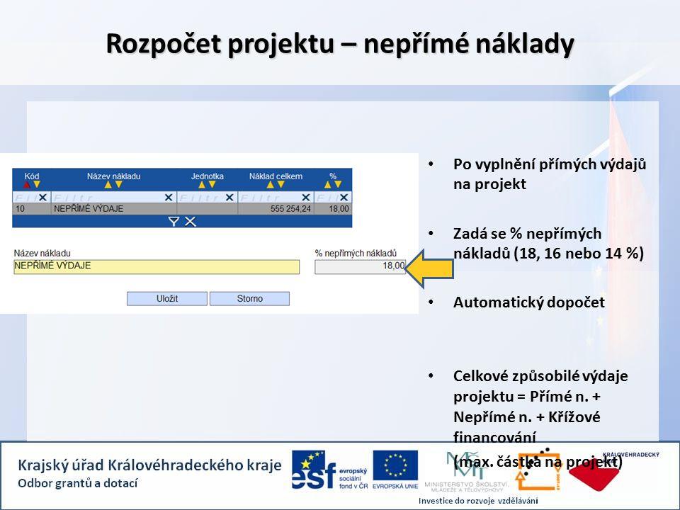 Po vyplnění přímých výdajů na projekt Zadá se % nepřímých nákladů (18, 16 nebo 14 %) Automatický dopočet Celkové způsobilé výdaje projektu = Přímé n.