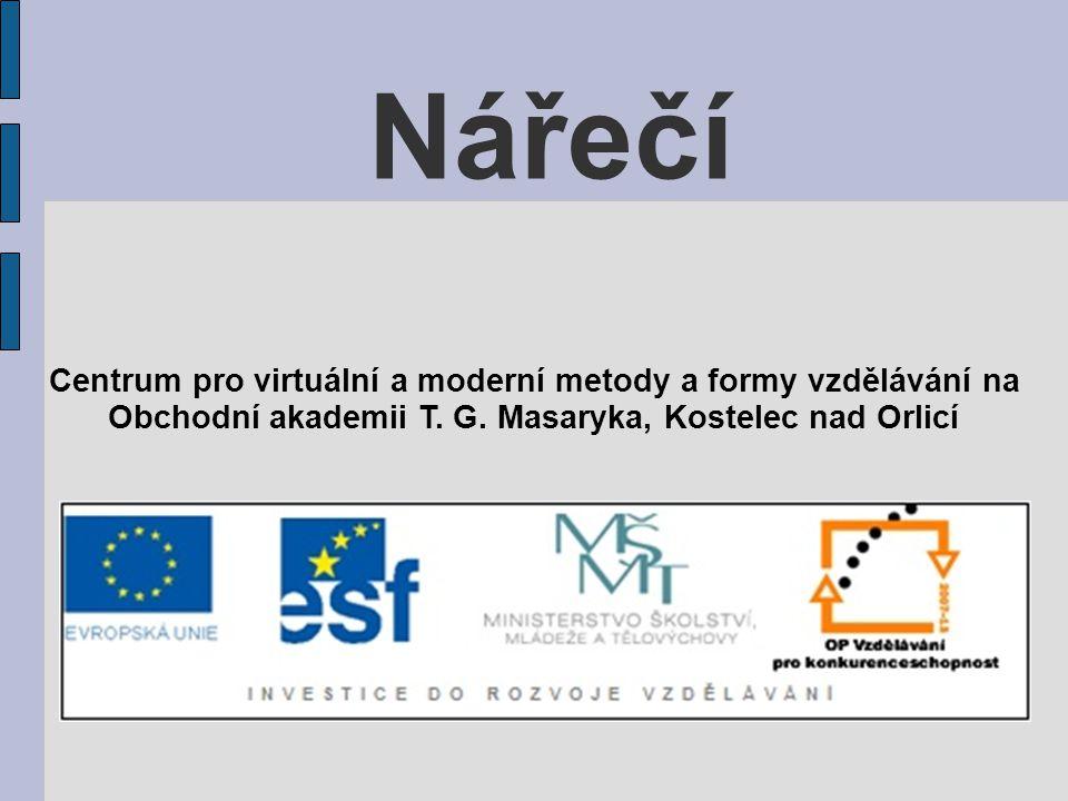 Nářečí Centrum pro virtuální a moderní metody a formy vzdělávání na Obchodní akademii T. G. Masaryka, Kostelec nad Orlicí