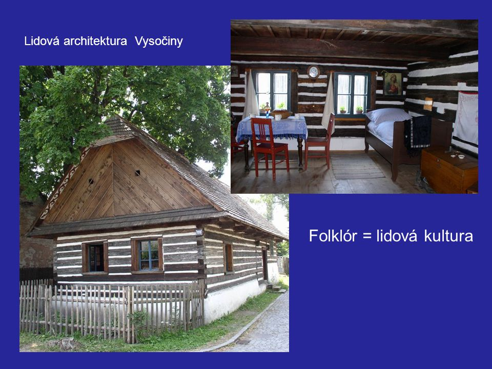 Lidová architektura Vysočiny Folklór = lidová kultura