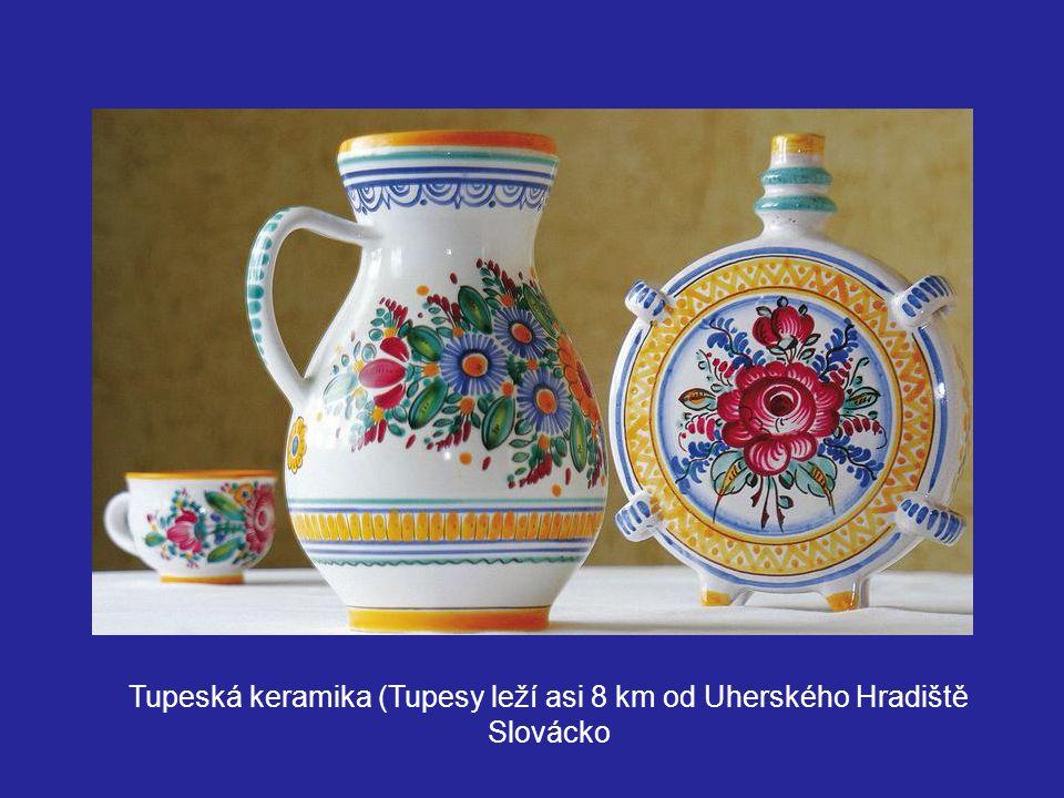 Tupeská keramika (Tupesy leží asi 8 km od Uherského Hradiště Slovácko