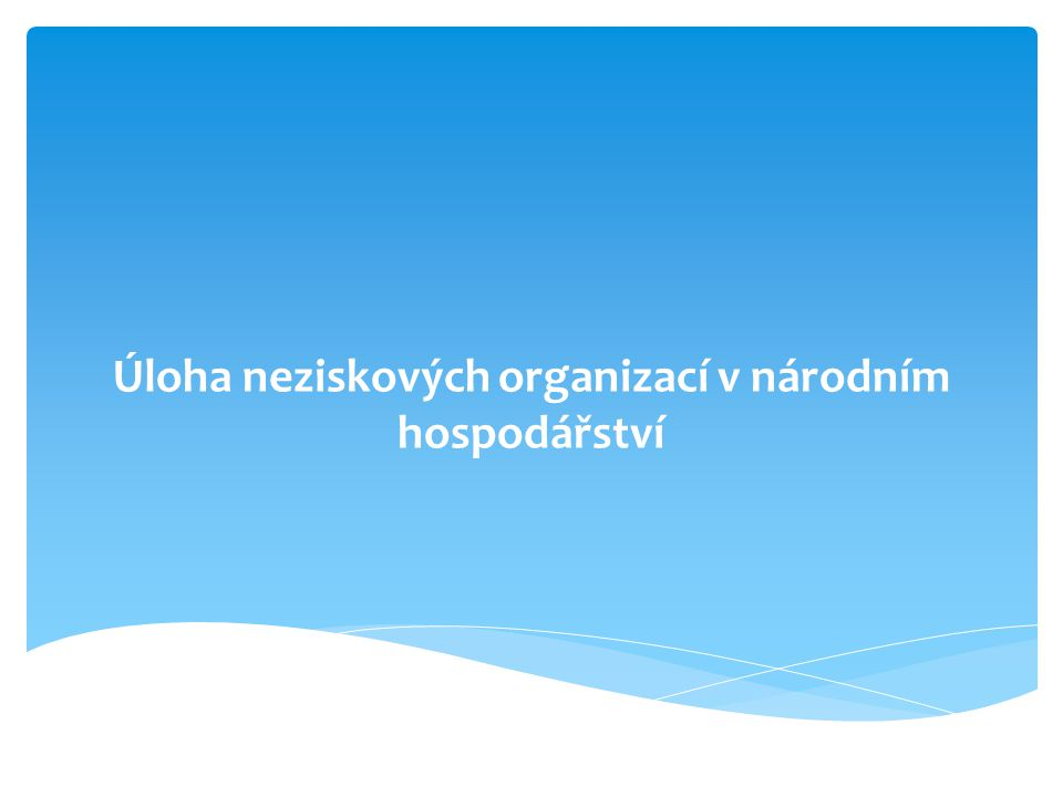 Úloha neziskových organizací v národním hospodářství