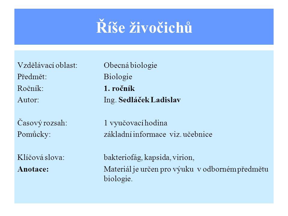 Viry Patří mezi nebuněčné organismy.