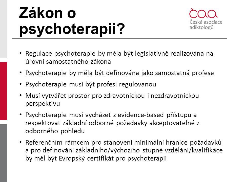 Zákon o psychoterapii? Regulace psychoterapie by měla být legislativně realizována na úrovni samostatného zákona Psychoterapie by měla být definována