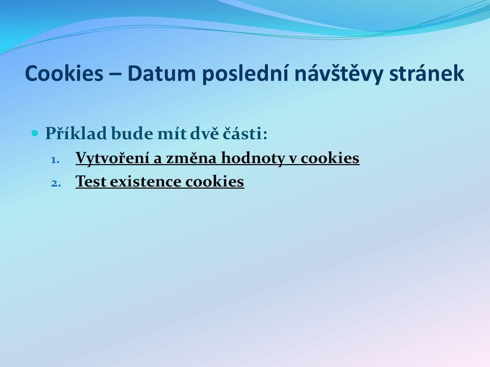 Cookies – Datum poslední návštěvy stránek Příklad bude mít dvě části: 1.