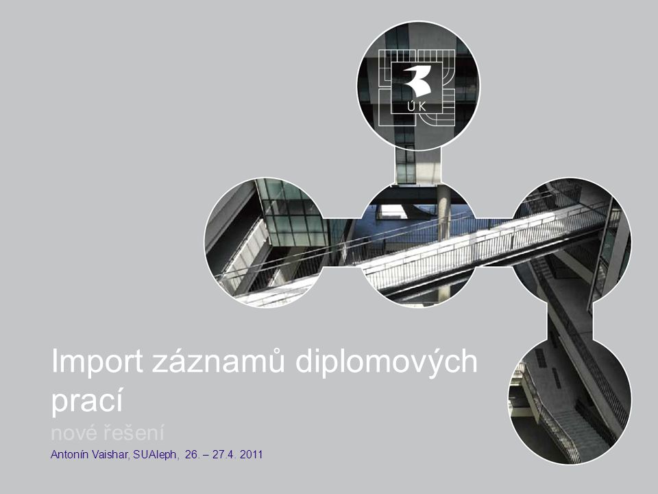 Import záznamů diplomových prací nové řešení Antonín Vaishar, SUAleph, 26. – 27.4. 2011