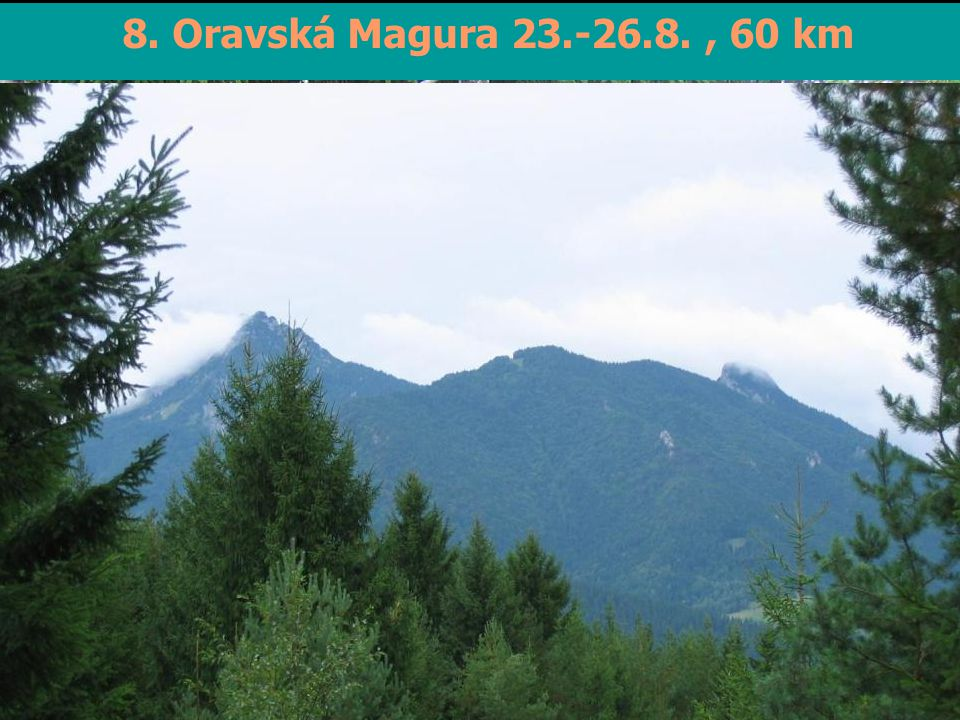 8. Oravská Magura 23.-26.8., 60 km