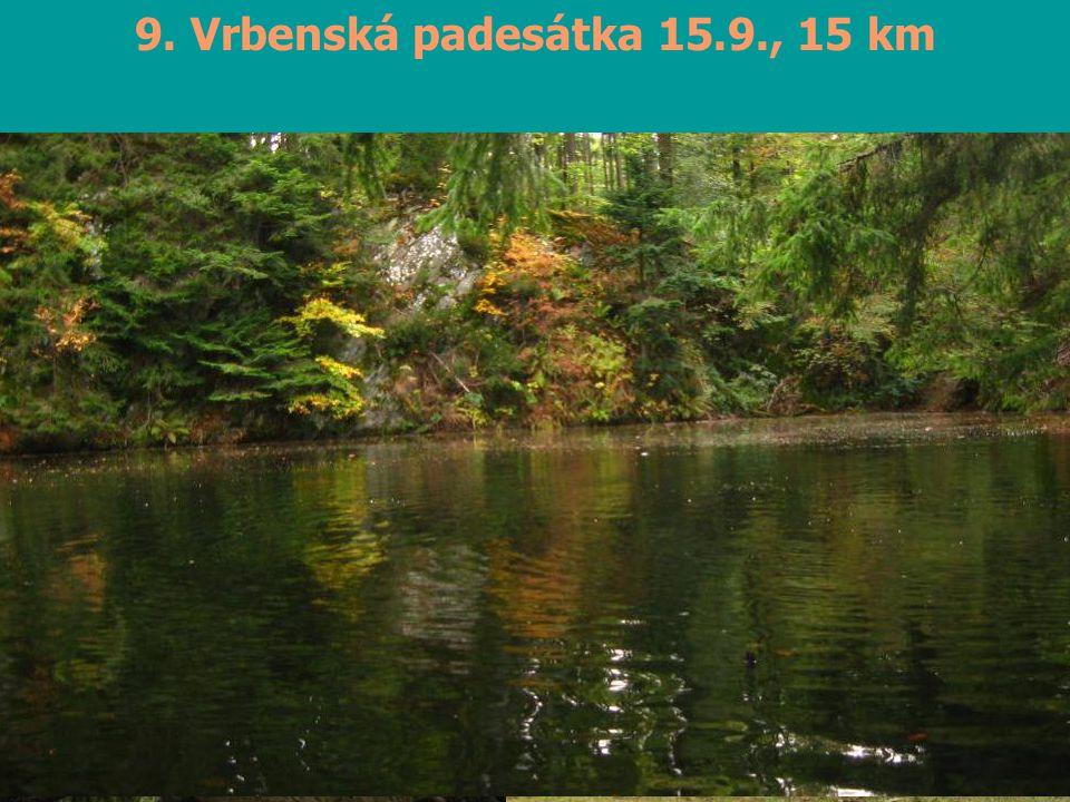 9. Vrbenská padesátka 15.9., 15 km