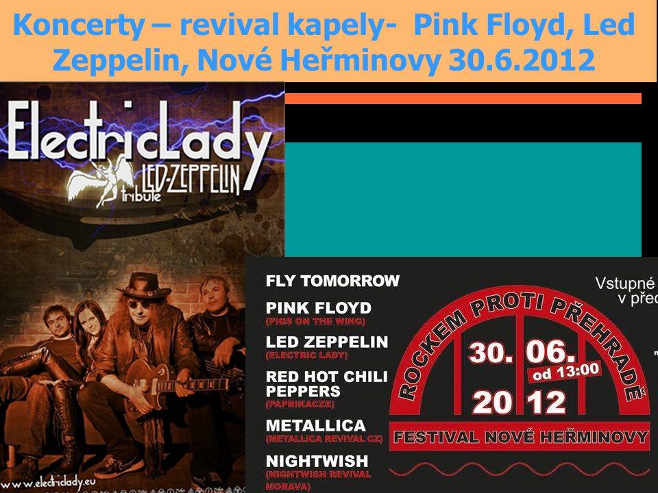 Koncerty – revival kapely- Pink Floyd, Led Zeppelin, Nové Heřminovy 30.6.2012