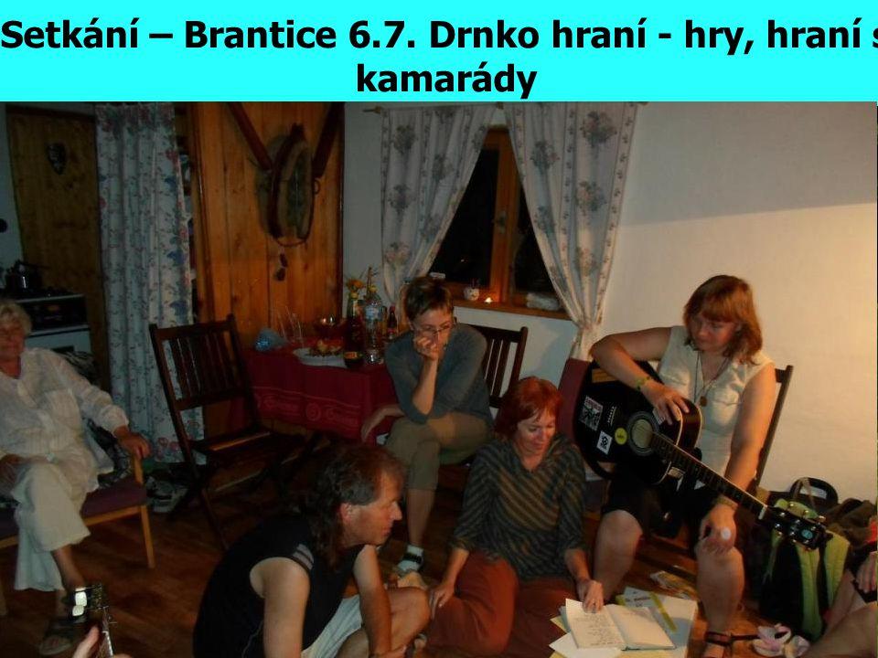 Setkání – Brantice 6.7. Drnko hraní - hry, hraní s kamarády