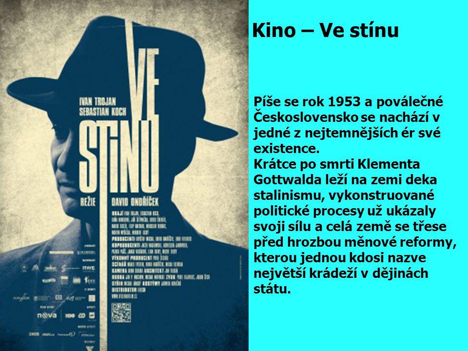 Kino – Ve stínu Píše se rok 1953 a poválečné Československo se nachází v jedné z nejtemnějších ér své existence.