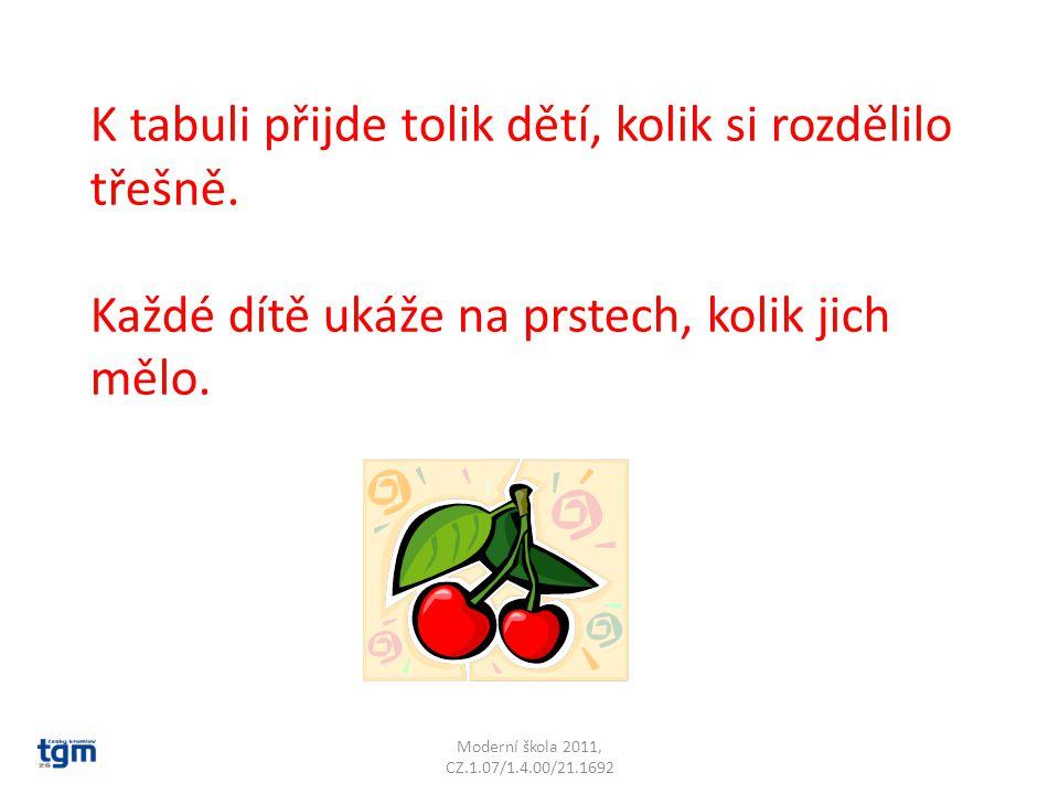 Moderní škola 2011, CZ.1.07/1.4.00/21.1692 K tabuli přijde tolik dětí, kolik si rozdělilo třešně.
