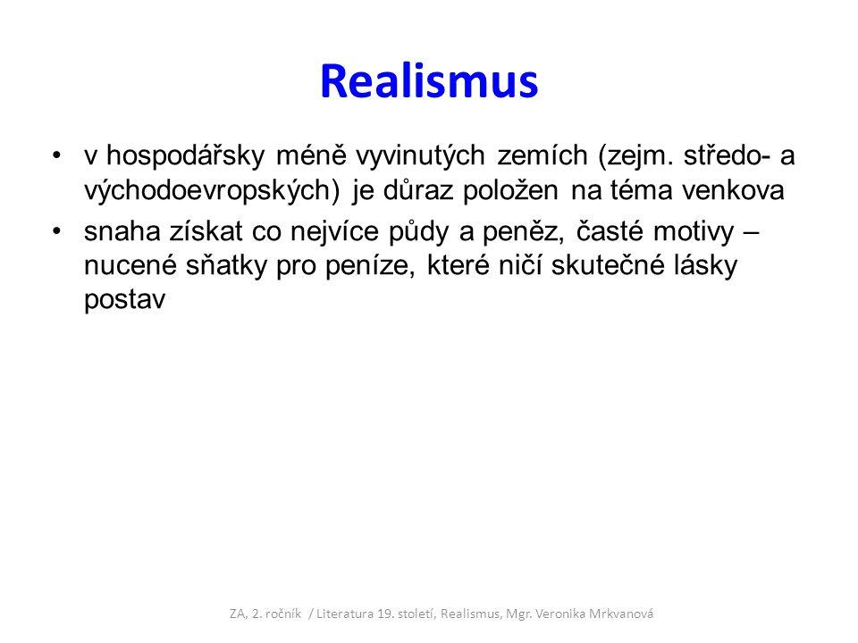 Realismus 1.pravdivé zobrazení skutečnosti 2.