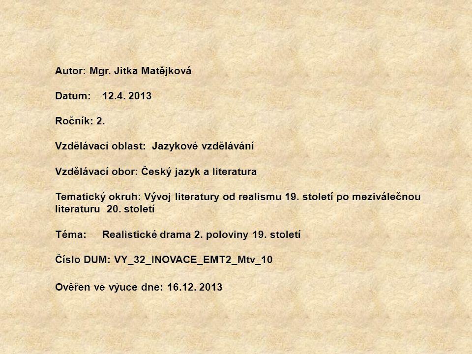Anotace Výuková prezentace má žáky seznámit s realistickým dramatem 2.