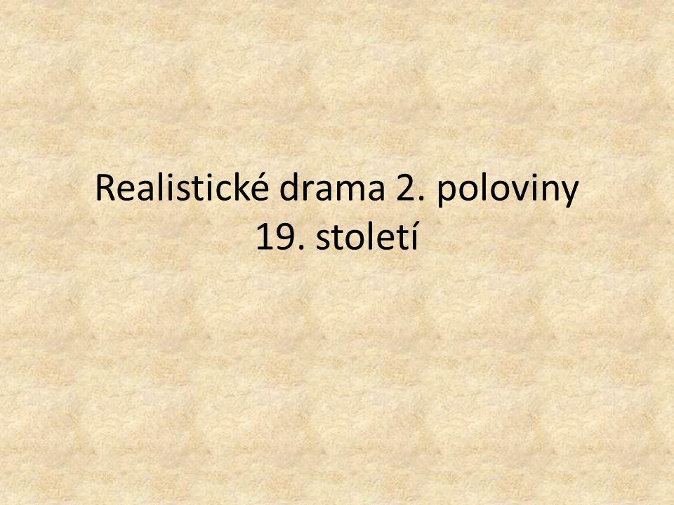 Realistické drama 2. poloviny 19. století