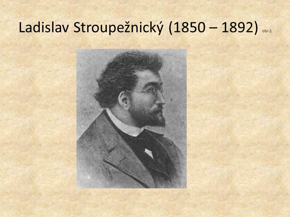 Ladislav Stroupežnický (1850 – 1892) obr.1