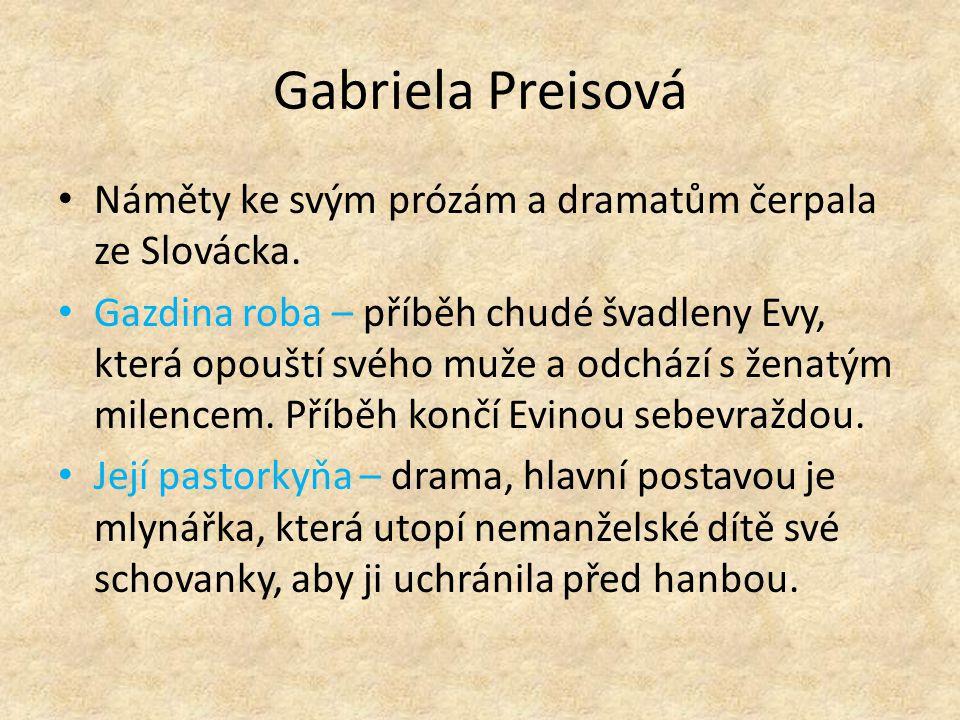 Gabriela Preisová Náměty ke svým prózám a dramatům čerpala ze Slovácka.