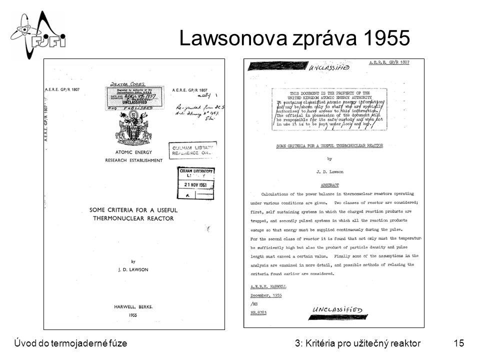 Úvod do termojaderné fúze3: Kritéria pro užitečný reaktor15 Lawsonova zpráva 1955