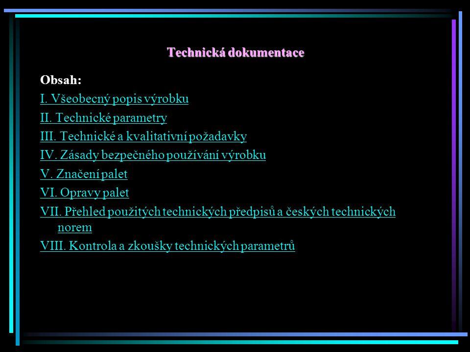 Technická dokumentace Obsah: I. Všeobecný popis výrobku II.
