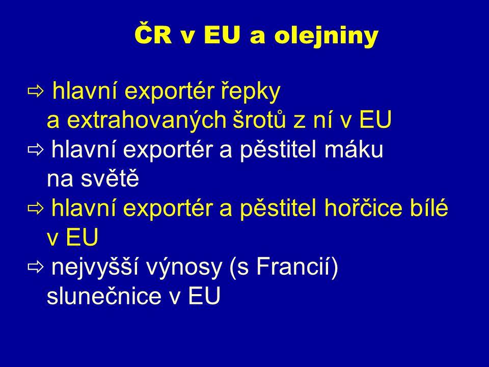  hlavní exportér řepky a extrahovaných šrotů z ní v EU  hlavní exportér a pěstitel máku na světě  hlavní exportér a pěstitel hořčice bílé v EU  nejvyšší výnosy (s Francií) slunečnice v EU ČR v EU a olejniny