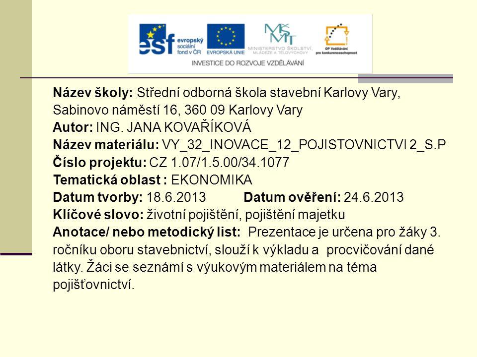 Název školy: Střední odborná škola stavební Karlovy Vary, Sabinovo náměstí 16, 360 09 Karlovy Vary Autor: ING.
